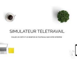 Simulateur télétravail : évaluez les coûts et les bénéfices du télétravail dans votre entreprise